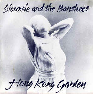 Siouxsie And The Banshees - Hong Kong Garden (35th Anniversary Special Edition) [2x7'']