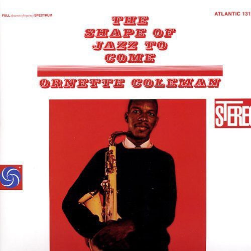 ORNETTE COLEMAN - THE SHAPE OF JAZZ