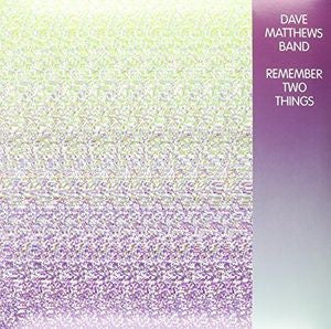 Dave Matthews Band - Remember Two Things [2LP]