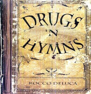 ROCCO DELUCCA - DRUGS'N HYMNS