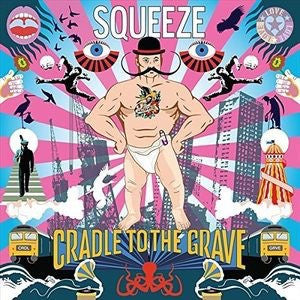 SQUEEZE - CRADLE TO THE GRAVE (IMPORT)