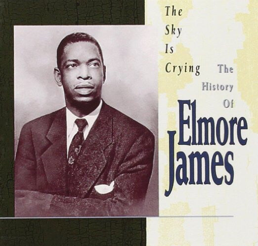 ELMO JAMES - SKY IS CRYING