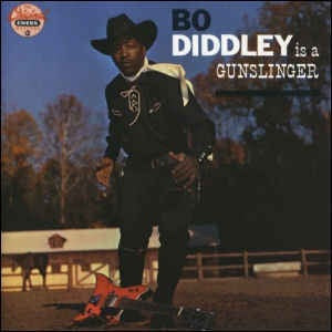 BO DIDDLEY - IS A GUNSLINGER (IMPORT)