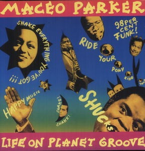 PARKER,MACEO - LIFE ON PLANET GROOVE