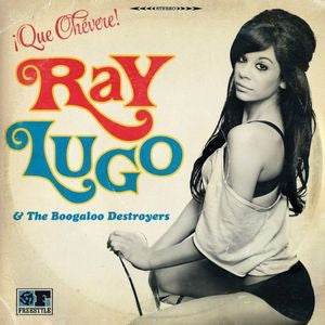 LUGO,RAY & BOOGALOO DESTROYERS - QUE CHEVERE