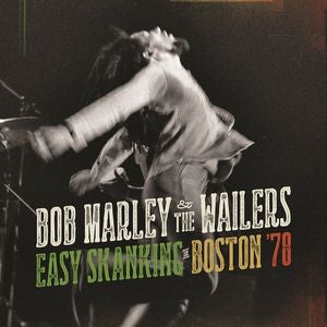BOB MARLEY & THE WAILERS-EASY-SKANKING IN BOSTON 78