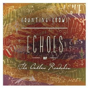 Counting Crows - Echoes Of The Outlaw Roadshow [LP]