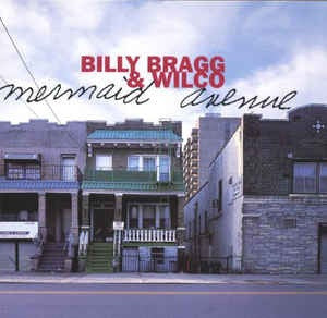 BRAGG,BILLY-WILCO-MERMAID-AVENUE