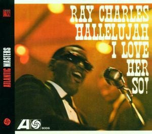 CHARLES,RAY - HALLELUJAH I LOVE HER SO