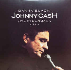 CASH,JOHNNY - MAN IN BLACK: LIVE IN DEMARK 1971
