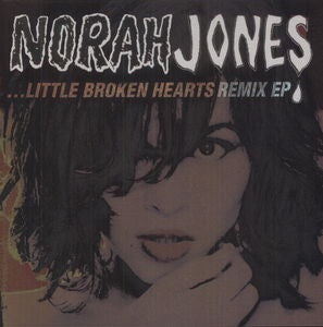 Norah Jones - Little Broken Hearts Remix [12'' EP]