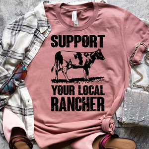 Support Your Local Rancher Screen Print Transfer
