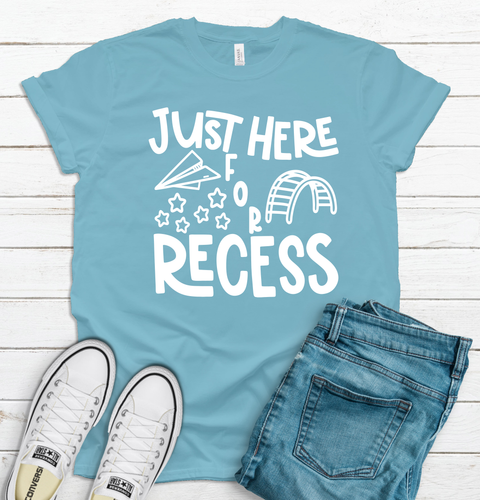 Just Here for Recess 10X10 Screen Print Transfer