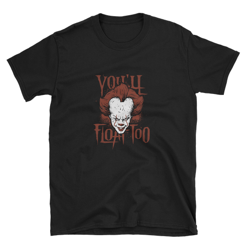 You'll Float Too T-shirt