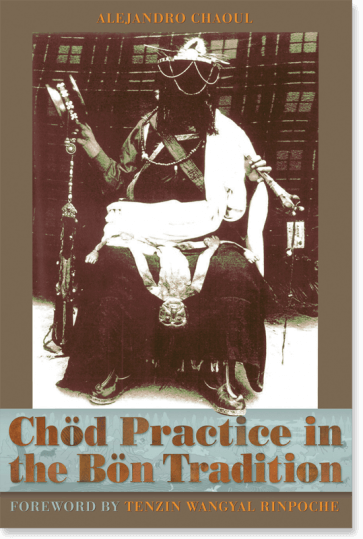 CHÖD PRACTICE IN THE BÖN TRADITION
