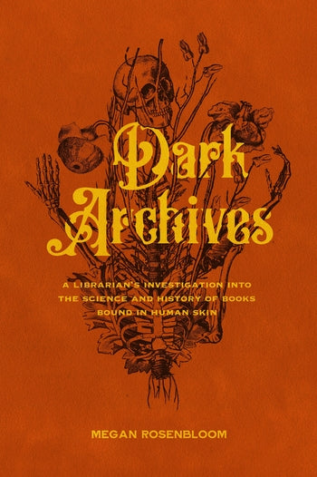 DARK ARCHIVES : Books Bound in Human Skin