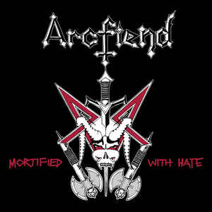 ARCFIEND ‎– Mortified With Hate 7""