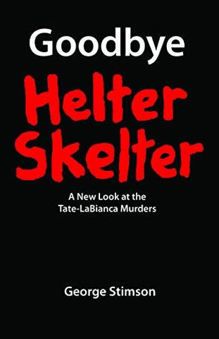 GOODBYE HELTER SKELTER