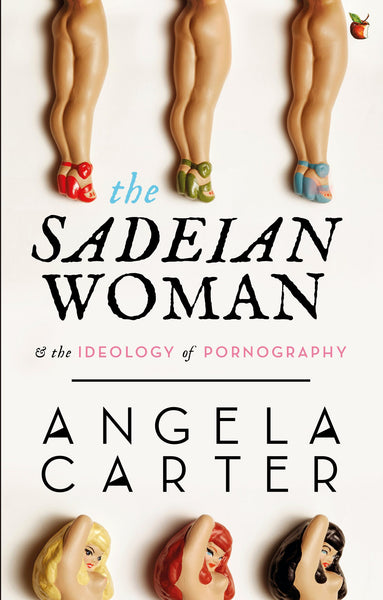 THE SADEIAN WOMAN & THE IDEOLOGY OF PORNOGRAPHY