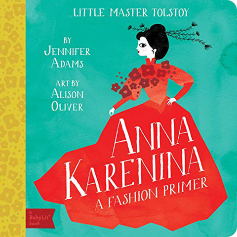 BabyLit Fashion Primer: Anne Karenina Children's Board Book