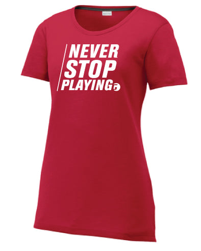 Never Stop Playing Cotton Touch Women's Performance Crew