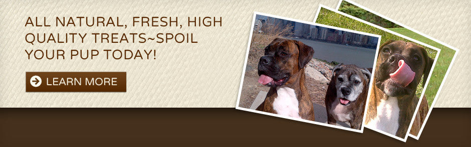 All natural fresh high quality treats, spoil your pup today!