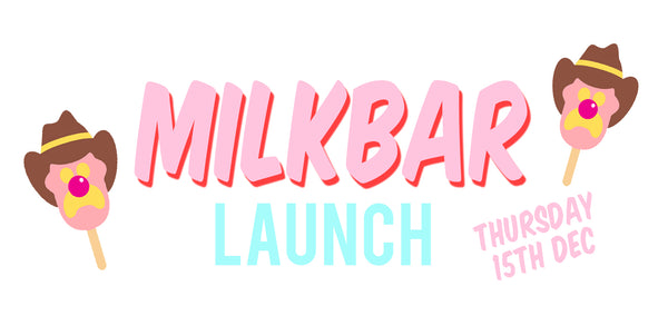 MILKBAR LAUNCH + X-MAS PARTY!
