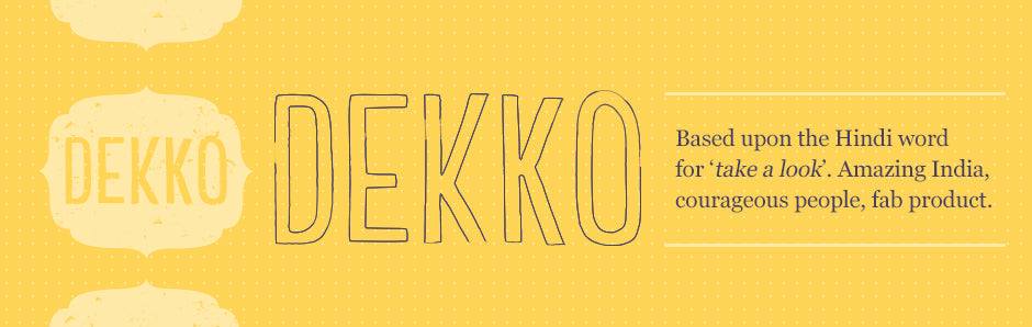 Dekko - Based upon the Hindi word for 'take a look'. Touching upon Art Deco, a desire for symmetry and balance.