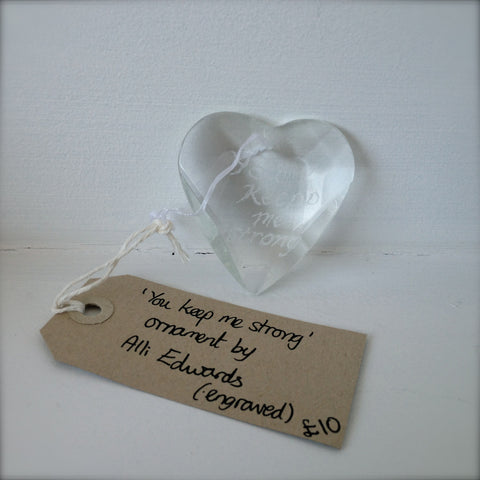 "Engraved Heart Ornament: ""You Keep Me Strong"""