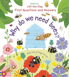 Lift the Flap First Questions and Answers: Why Do We Need Bees?