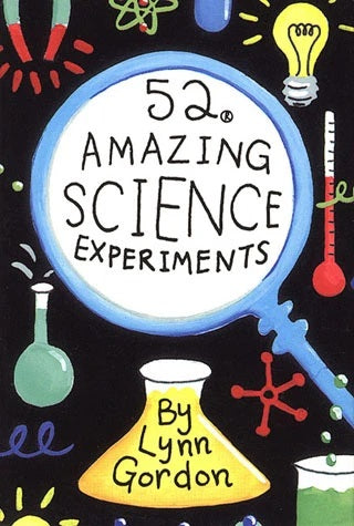 52 Amazing Science Experiments For Kids