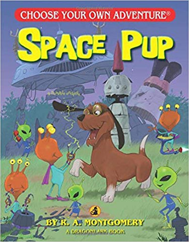 Choose Your Own Adventure Dragonlark Series: Space Pup