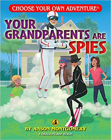 Choose Your Own Adventure Dragonlark Series: Your Grandparents are Spies
