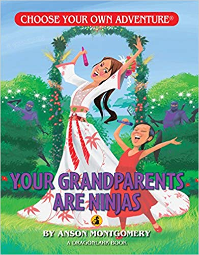 Choose Your Own Adventure Dragonlark Series: Your Grandparents are Ninjas