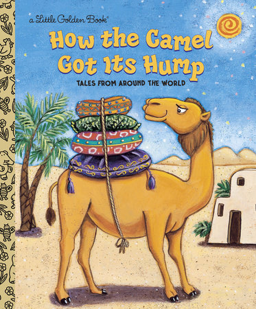 Little Golden Books - How the Camel Got its Hump