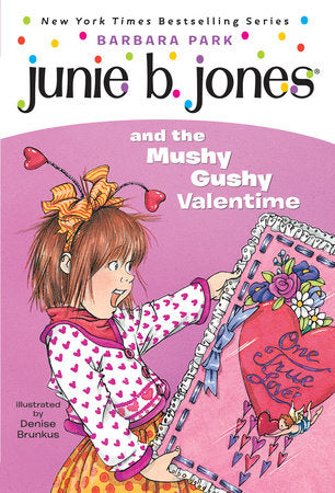 Junie B. Jones and the Mushy Gushy Valentine