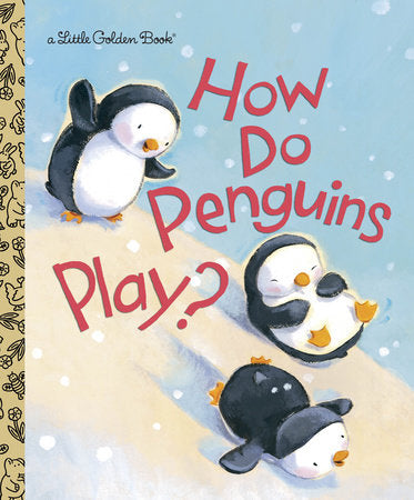 Little Golden Books - How Do Penguins Play?
