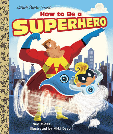 Little Golden Books - How to be a Superhero