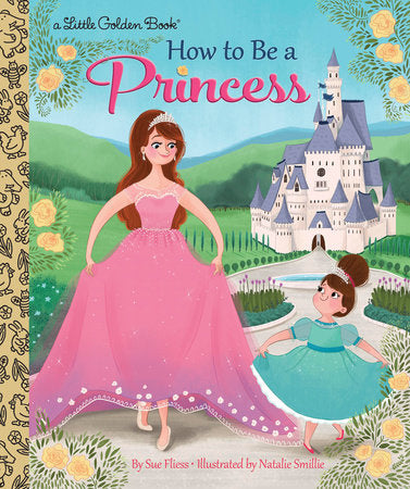 Little Golden Books - How to Be a Princess