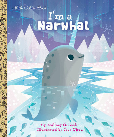 Little Golden Books - I'm a Narwhal