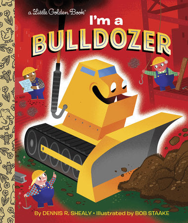 Little Golden Books - I'm a Bulldozer