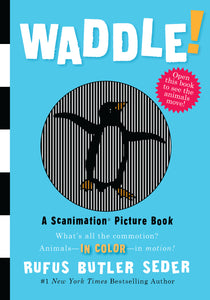 Waddle! A Scanimation Picture Book
