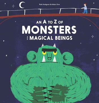 An A - Z of Monsters and Magical Beings