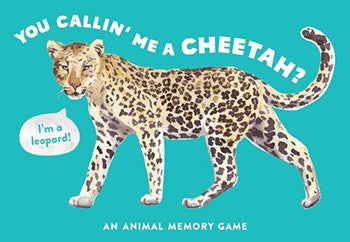 You Callin' Me a Cheetah? (Psst! I'm a Leopard!) An Animal Memory Game