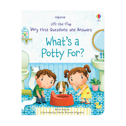 Lift the Flap First Questions & Answers: What's a Potty For?