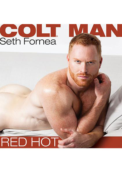 COLT MAN SETH FORNEA - RED HOT