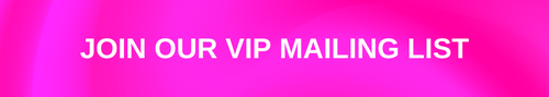 Join our VIP mailing list