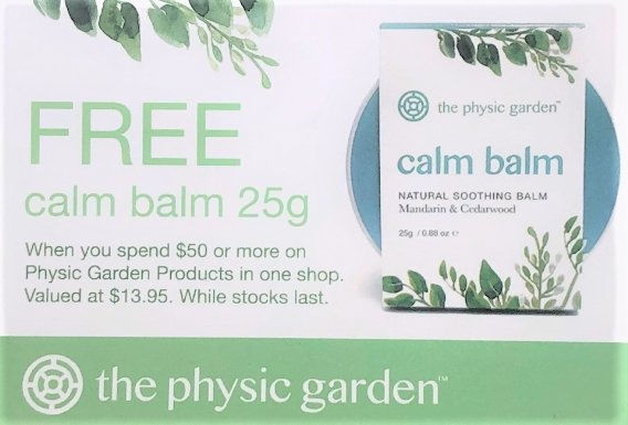 FREE Calm Balm when you spend $50+ on The Physic Garden Products