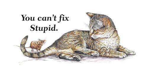 "Cat & Mouse ""Can't Fix Stupid"" Mug"