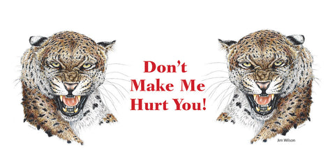 "Leopard ""Don't Make Me Hurt You"" Mug"